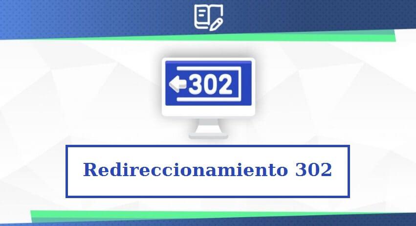 ¿QUÉ SIGNIFICA EL PROBLEMA REDIRECCIONAMIENTO 302